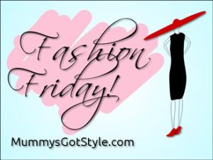 Fashion Friday on MummysGotStyle.com